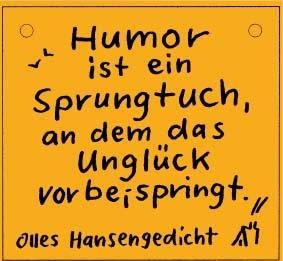 Humor Ist Ein Sprungtuch An Dem Das Unglück Vorbeispringt